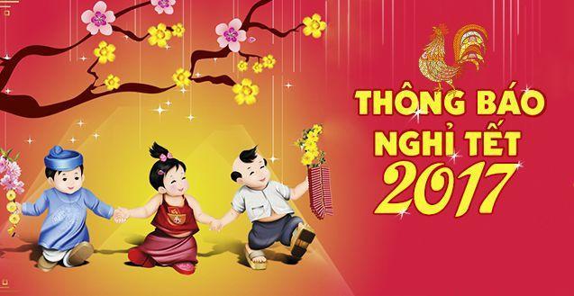 Thông báo lịch nghỉ Tết Nguyên Đán Đinh Dậu 2017