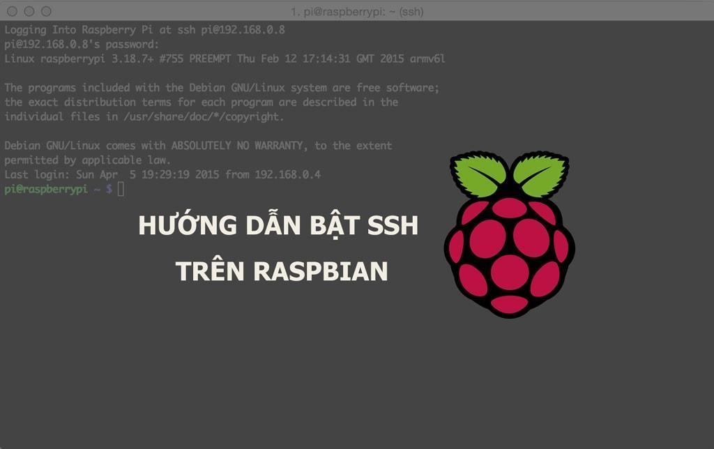 Hướng dẫn cách bật SSH mặc định trên Raspbian Pixel